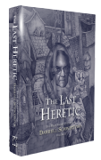 The Last Heretic [hardcover] by Darrell Schweitzer
